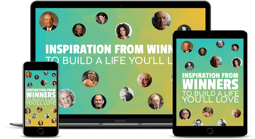 Inspiration from winners to build a life you'll love